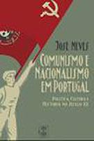 Comunismo e Nacionalismo em Portugal: Política, Cultura e História no Século XX